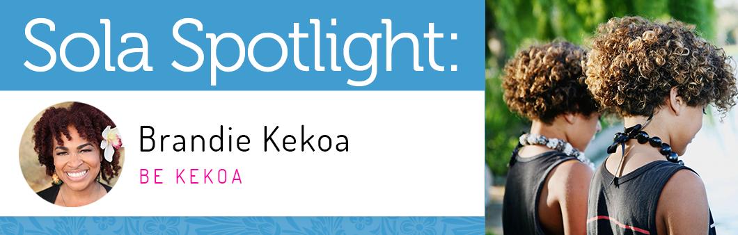 Sola Spotlight: Brandie Kekoa image