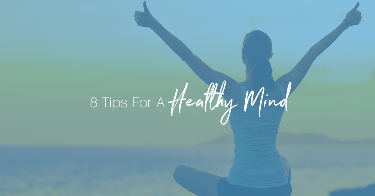 8 tips for healthy mind