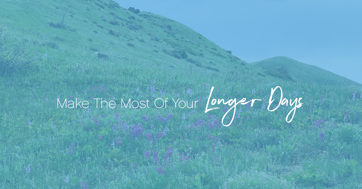 Make the most of longer days