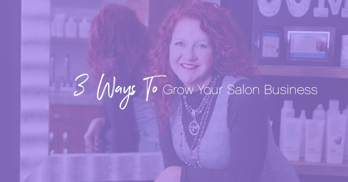 3 Ways To Grow Your Salon Business image