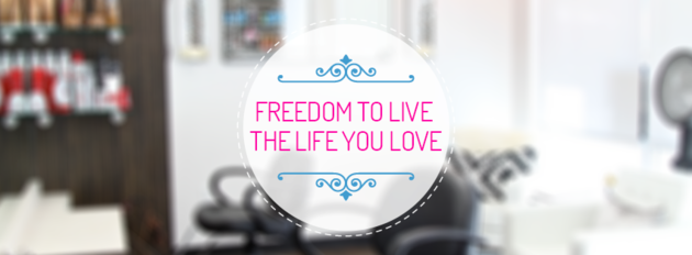 """Freedom to live the life you love"""