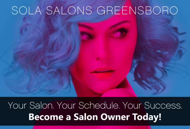 Sola Salons Greensboro Become a Salon Owner Today!