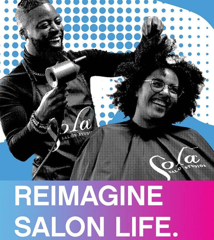 Reimagine Salon life. Imagine Sola.